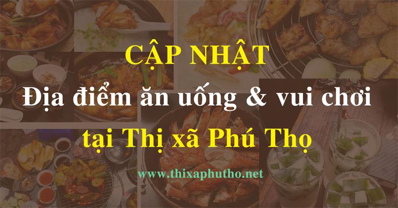 Địa điểm ăn uống và vui chơi tại thị xã Phú Thọ