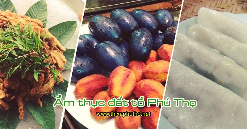 Ẩm thực đất tổ Phú Thọ