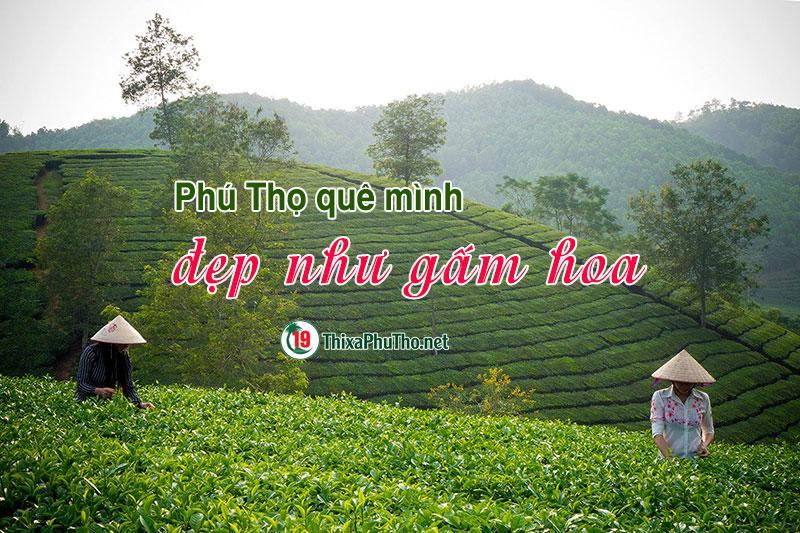Phú Thọ quê mình đẹp như gấm hoa