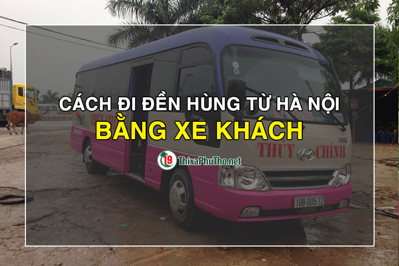 Cách đi Đền Hùng từ Hà Nội bằng xe khách
